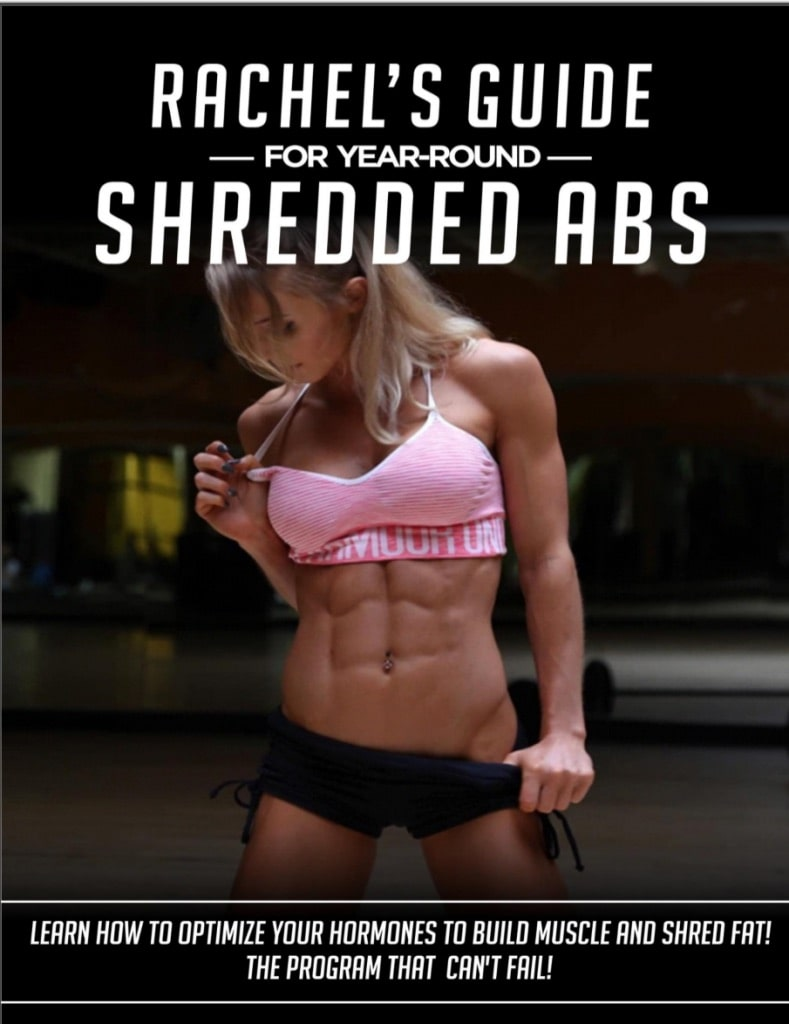 Rachel's Guide to Year Round Shredded Abs